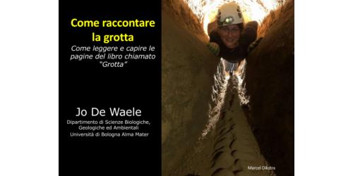 Come raccontare la grotta - Jo De Waele
