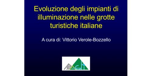 Evoluzione degli impianti di illuminazione in grotta - Vittorio Verole Bozzello