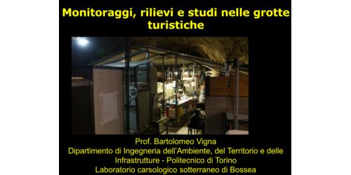 Monitoraggi, rilievi e studi nelle grotte turistiche - Bartolomeo Vigna