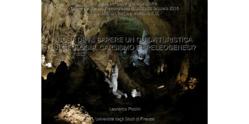 Cosa deve sapere una guida turistica di geologia, carsismo e speleogenesi - Leonardo Piccini