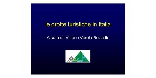 Le grotte turistiche in Italia - Vittorio Verole-Bozzello