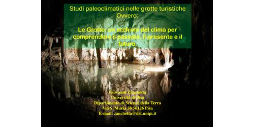 Studi paleoclimatici nelle grotte turistiche - Giovanni Zanchetta