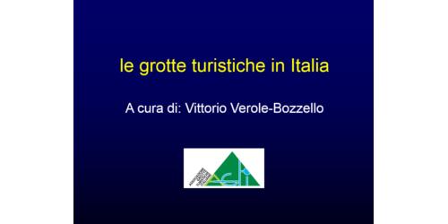 Le grotte turistiche in Italia - Vittorio Verole Bozzello